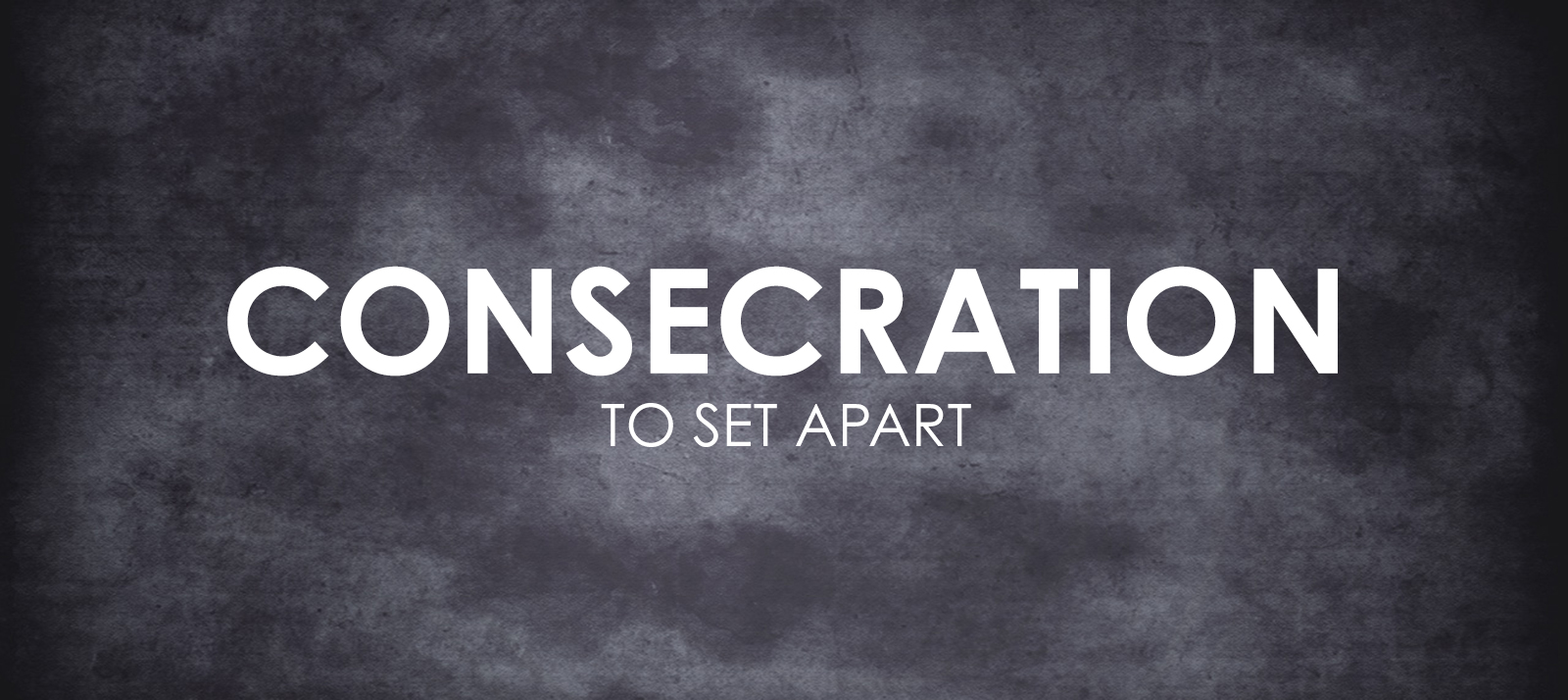 Consecration for Spiritual Growth