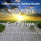 Your Plans, God's Steps