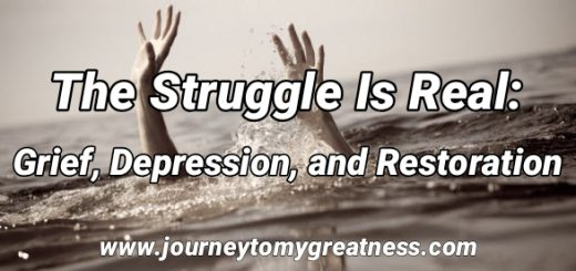 The Struggle Is Real: Grief, Depression, and Restoration